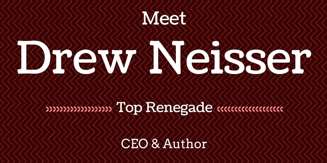 Interview with Drew Neisser, Top Renegade, CEO & Author
